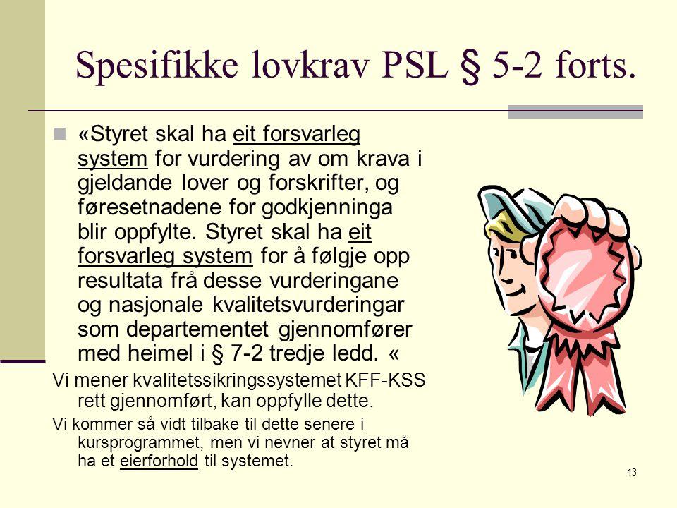 13 Spesifikke lovkrav PSL § 5-2 forts.