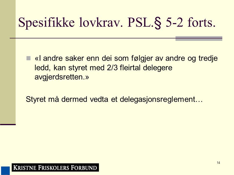 14 Spesifikke lovkrav. PSL.§ 5-2 forts.