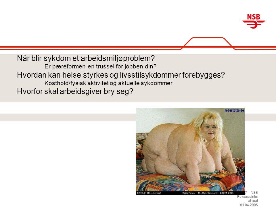 7 NSB Powerpointm al mal 01.04.2005 Når blir sykdom et arbeidsmiljøproblem.