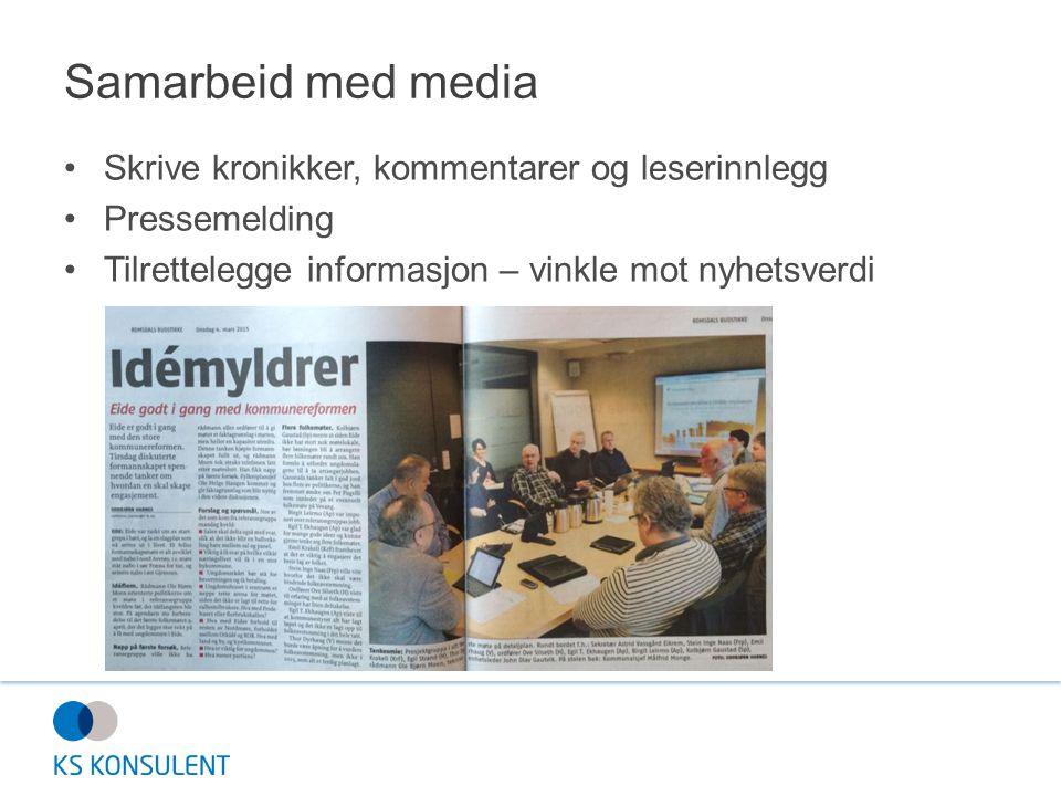 Samarbeid med media Skrive kronikker, kommentarer og leserinnlegg Pressemelding Tilrettelegge informasjon – vinkle mot nyhetsverdi