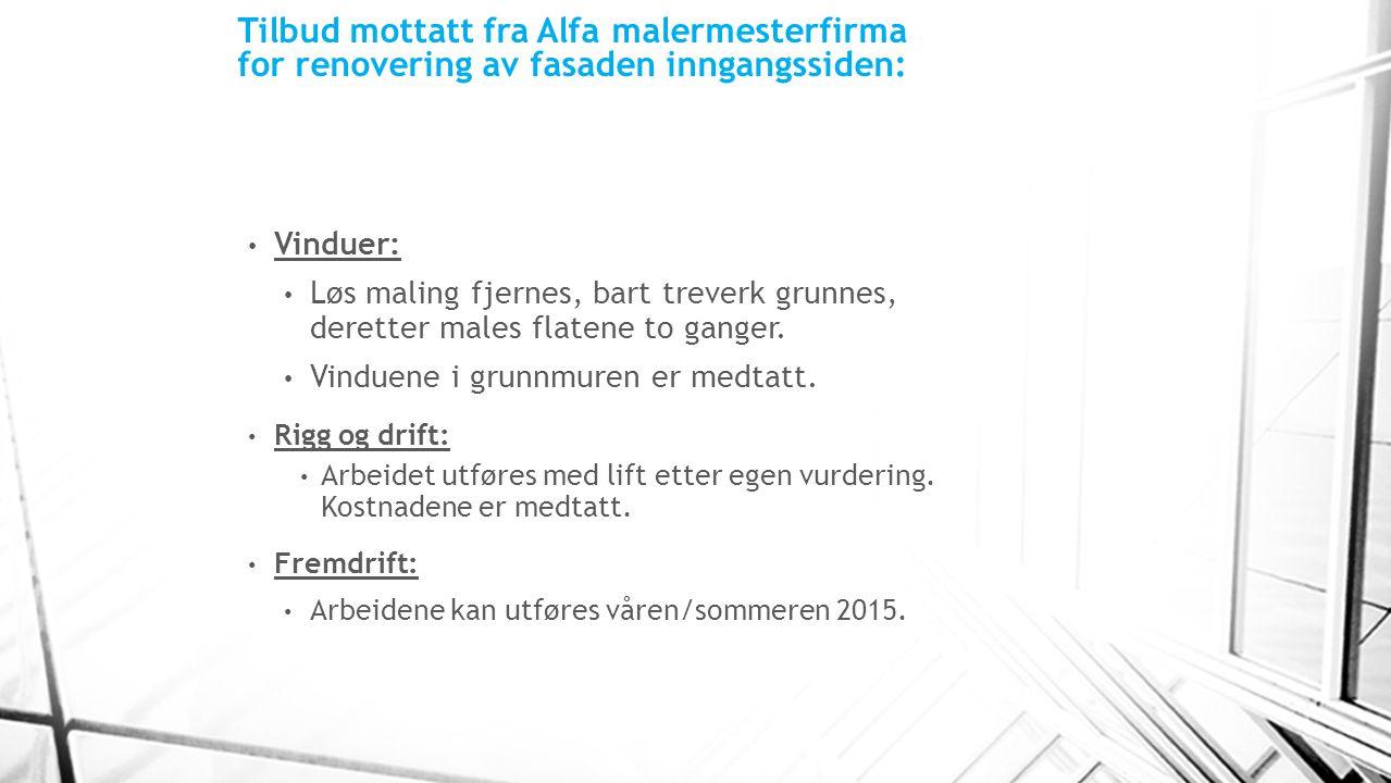 Tilbud mottatt fra Alfa malermesterfirma for renovering av fasaden inngangssiden: Vinduer: Løs maling fjernes, bart treverk grunnes, deretter males fl