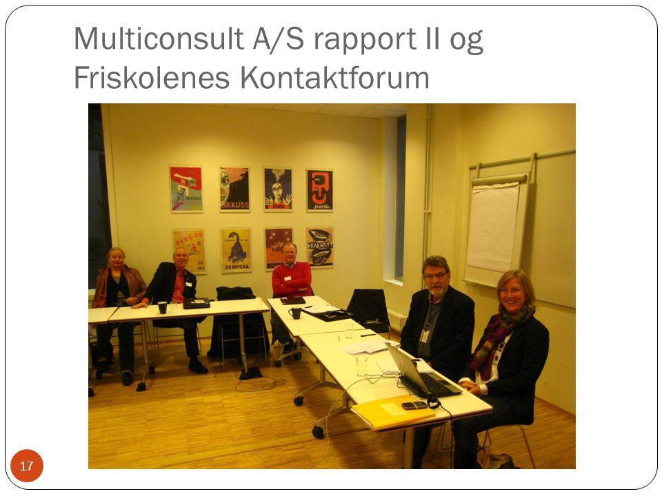 Multiconsult A/S rapport II og Friskolenes Kontaktforum 17