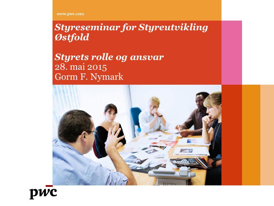 PwC Agenda 1.Styrets plass/rolle i Corporate Governance 2.Styrets oppgaver, hvilke er de egentlig.