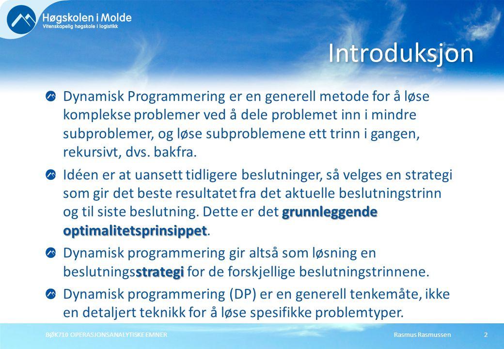 Rasmus RasmussenBØK710 OPERASJONSANALYTISKE EMNER Dynamisk Programmering er en generell metode for å løse komplekse problemer ved å dele problemet inn i mindre subproblemer, og løse subproblemene ett trinn i gangen, rekursivt, dvs.
