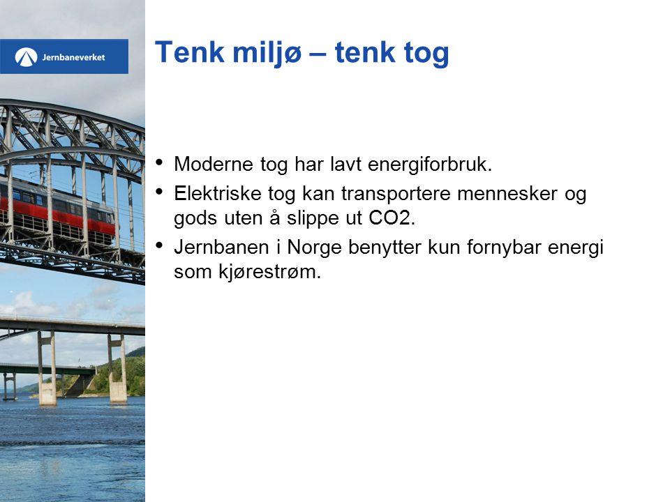 Tenk miljø – tenk tog Moderne tog har lavt energiforbruk.