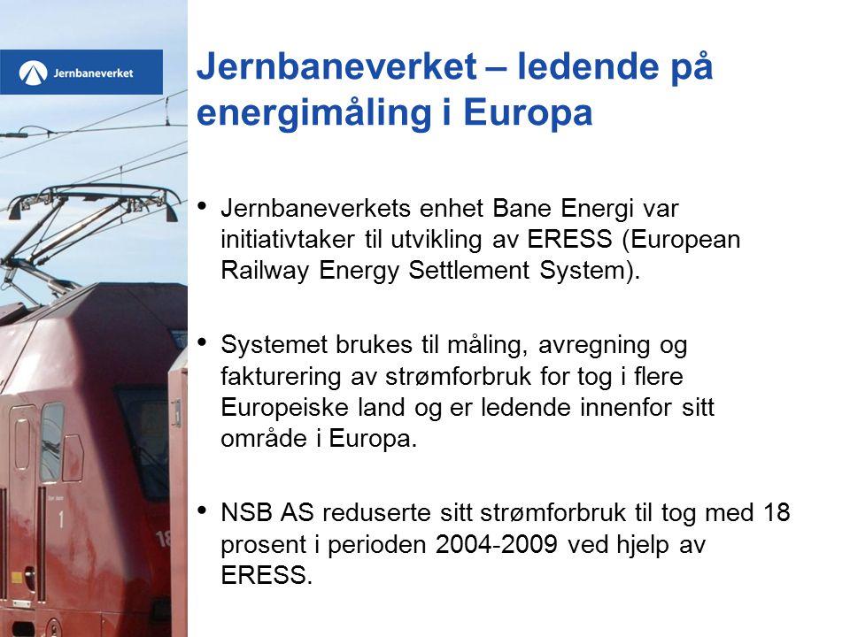 Jernbaneverket – ledende på energimåling i Europa Jernbaneverkets enhet Bane Energi var initiativtaker til utvikling av ERESS (European Railway Energy Settlement System).