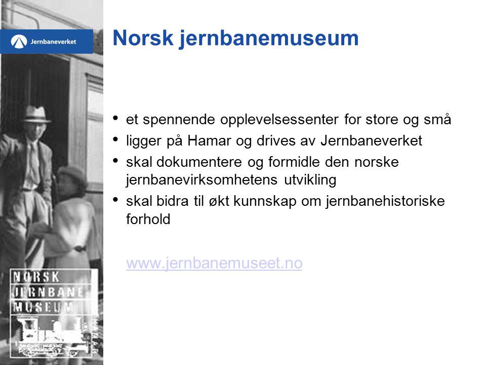 Norsk jernbanemuseum et spennende opplevelsessenter for store og små ligger på Hamar og drives av Jernbaneverket skal dokumentere og formidle den norske jernbanevirksomhetens utvikling skal bidra til økt kunnskap om jernbanehistoriske forhold www.jernbanemuseet.no
