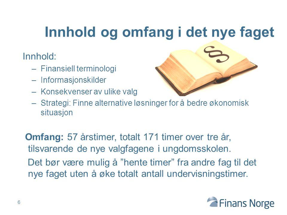 Innhold: –Finansiell terminologi –Informasjonskilder –Konsekvenser av ulike valg –Strategi: Finne alternative løsninger for å bedre økonomisk situasjo