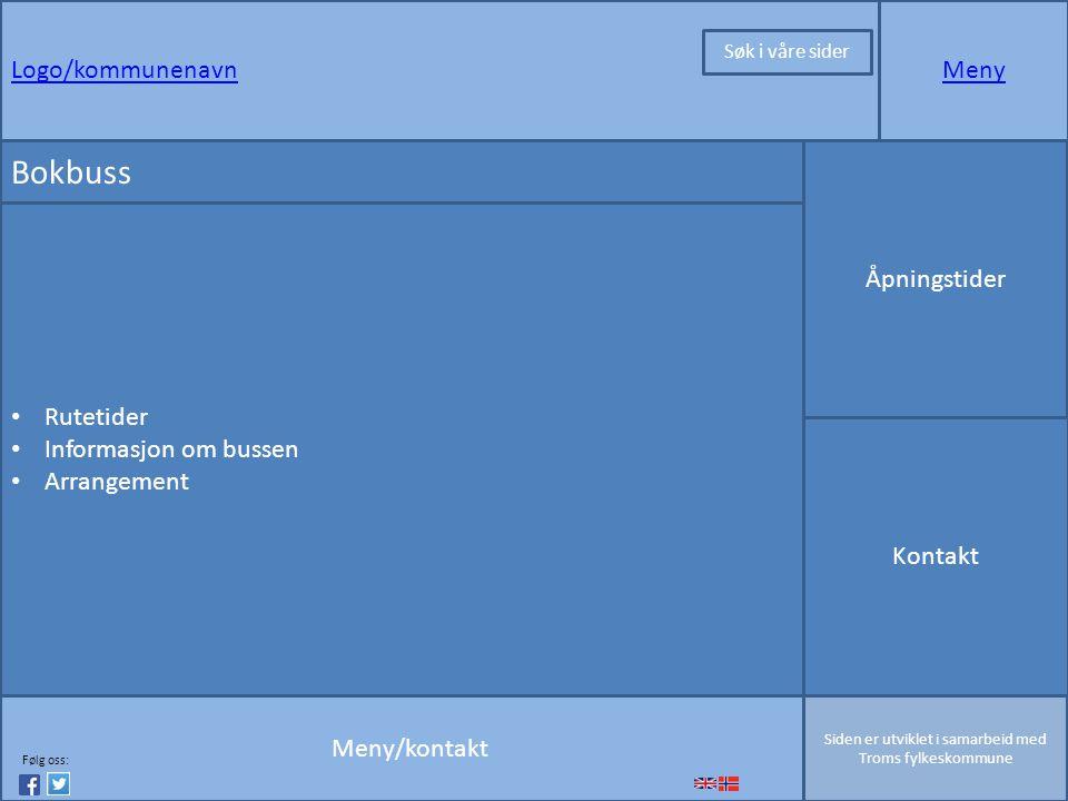 Logo/kommunenavnMeny Meny/kontakt Siden er utviklet i samarbeid med Troms fylkeskommune Bokbuss Åpningstider Kontakt Rutetider Informasjon om bussen Arrangement Følg oss: Søk i våre sider
