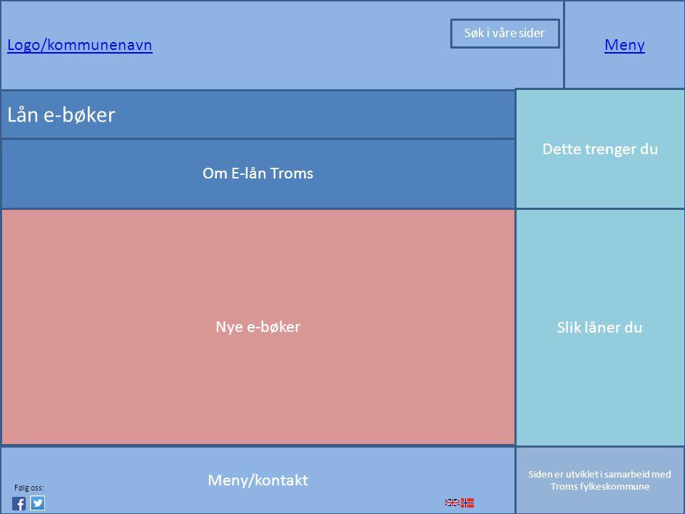 Logo/kommunenavnMeny Meny/kontakt Siden er utviklet i samarbeid med Troms fylkeskommune Nye e-bøker Dette trenger du Slik låner du Lån e-bøker Om E-lån Troms Følg oss: Søk i våre sider