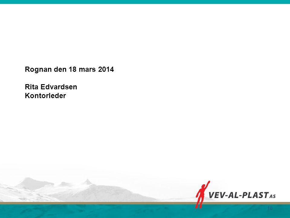 Rognan den 18 mars 2014 Rita Edvardsen Kontorleder 18