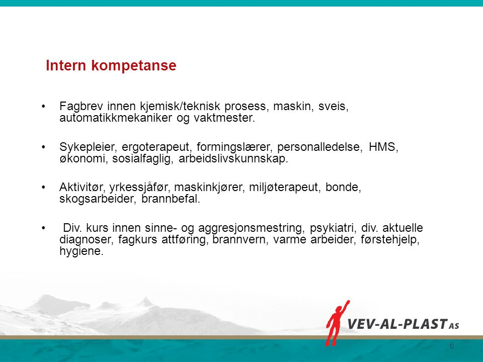 7 Tiltaksplasser: 20 PV plasser 11 VTA plasser 24 AB plasser 14 APS plasser NAV-Nordland (RiBo) 5 APS plasser NAV-Møre (RiBo) 4 APS plasser (Saltdal) Tiltaket «oppfølging» med 20 godkjente plasser
