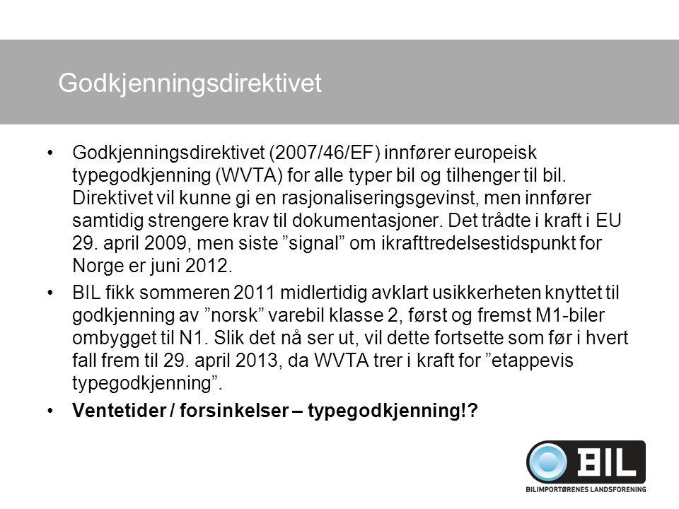 Godkjenningsdirektivet Godkjenningsdirektivet (2007/46/EF) innfører europeisk typegodkjenning (WVTA) for alle typer bil og tilhenger til bil. Direktiv