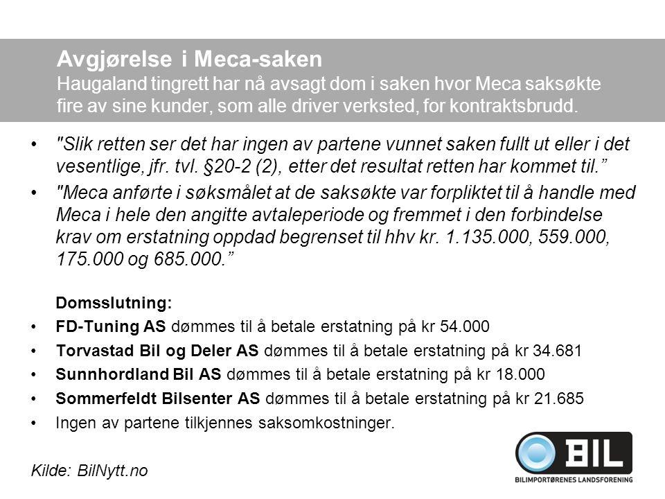 Avgjørelse i Meca-saken Haugaland tingrett har nå avsagt dom i saken hvor Meca saksøkte fire av sine kunder, som alle driver verksted, for kontraktsbr