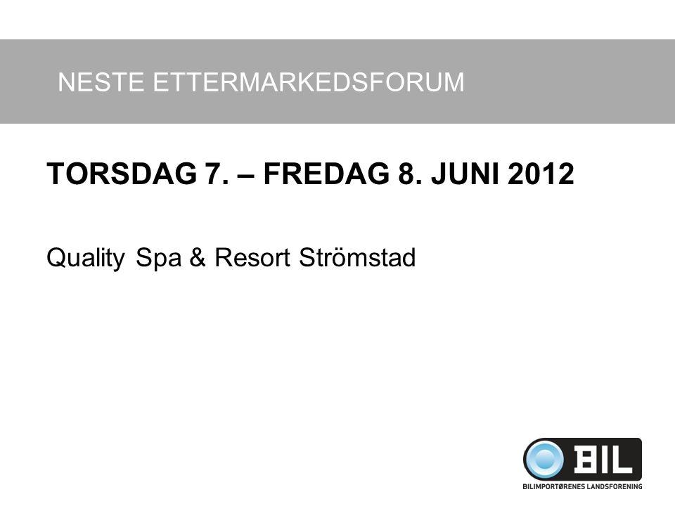 NESTE ETTERMARKEDSFORUM TORSDAG 7. – FREDAG 8. JUNI 2012 Quality Spa & Resort Strömstad