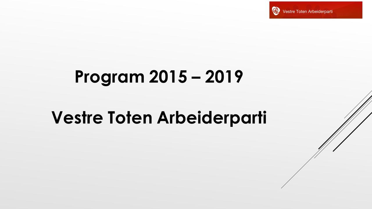 Program 2015 – 2019 Vestre Toten Arbeiderparti
