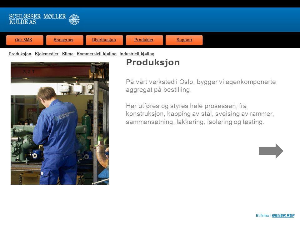Om SMKKonsernetDistribusjonProdukterSupport På vårt verksted i Oslo, bygger vi egenkomponerte aggregat på bestilling.