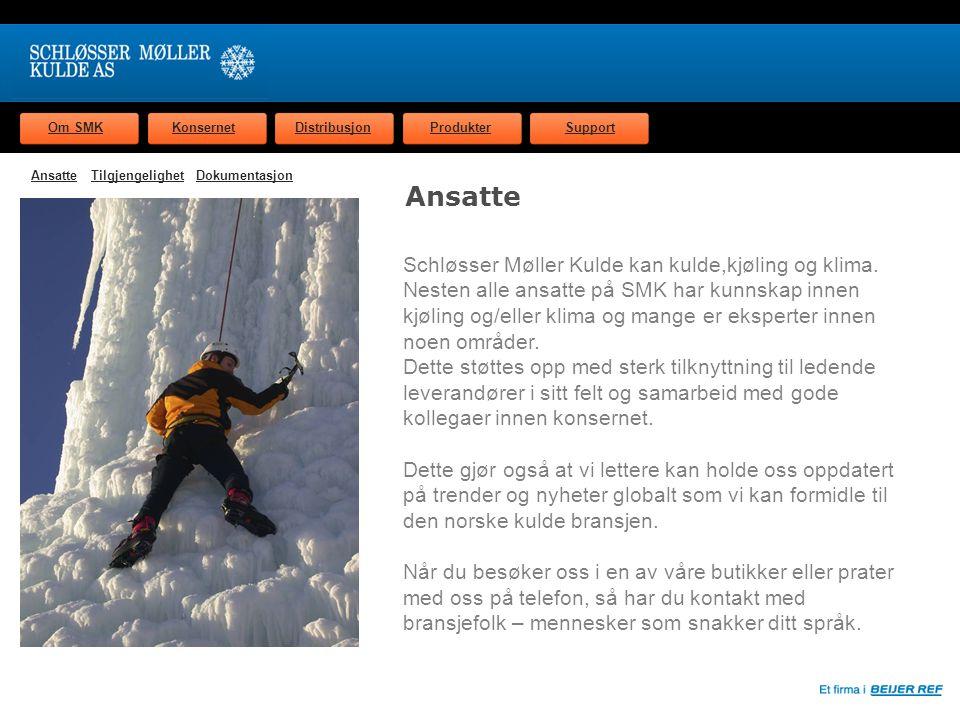 Om SMKKonsernetDistribusjonProdukterSupport Ansatte Schløsser Møller Kulde kan kulde,kjøling og klima.