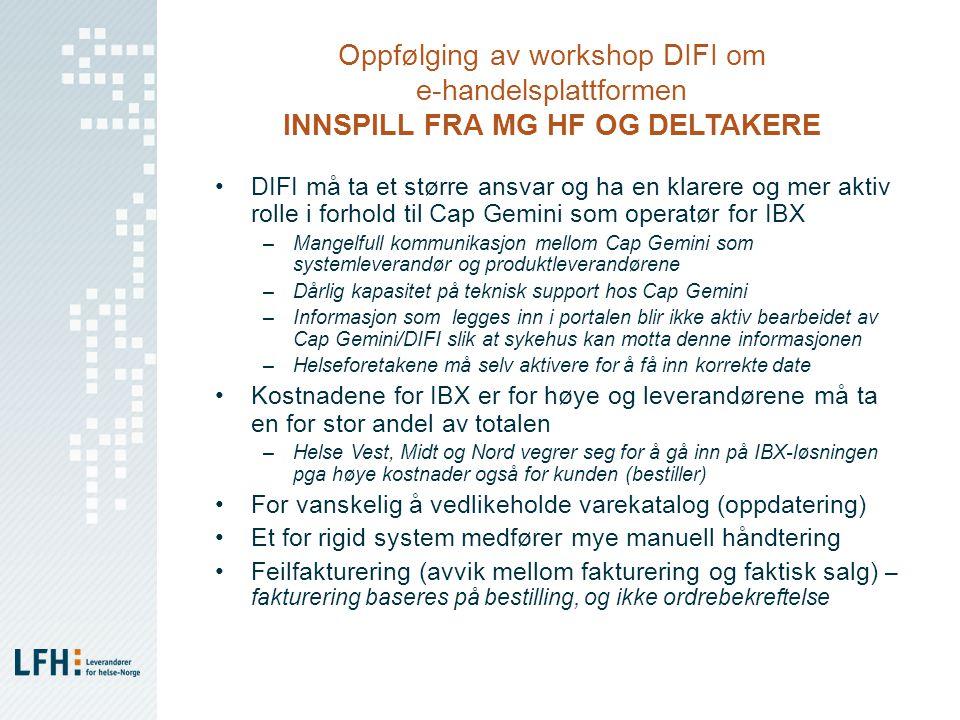 Oppfølging av workshop DIFI om e-handelsplattformen INNSPILL FRA MG HF OG DELTAKERE DIFI må ta et større ansvar og ha en klarere og mer aktiv rolle i