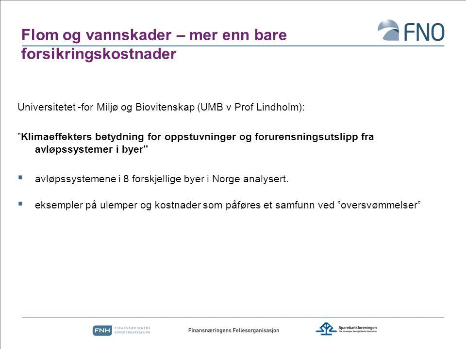 "Flom og vannskader – mer enn bare forsikringskostnader Universitetet -for Miljø og Biovitenskap (UMB v Prof Lindholm): ""Klimaeffekters betydning for o"