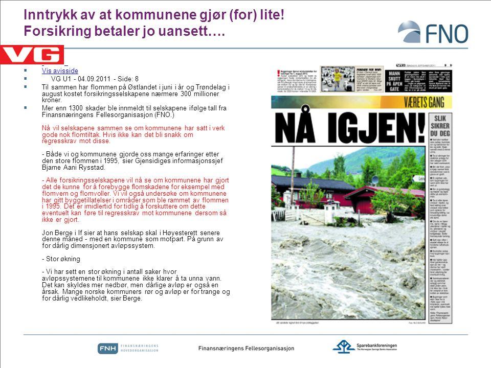 Inntrykk av at kommunene gjør (for) lite! Forsikring betaler jo uansett….   Vis avisside Vis avisside  VG U1 - 04.09.2011 - Side: 8  Til sammen ha