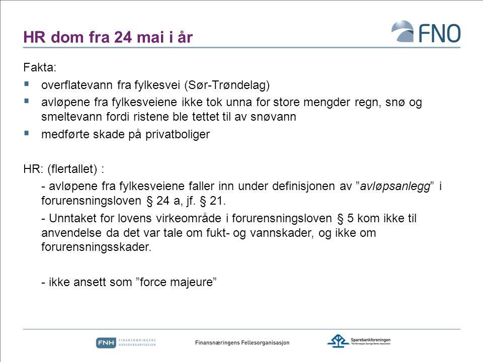 HR dom fra 24 mai i år Fakta:  overflatevann fra fylkesvei (Sør-Trøndelag)  avløpene fra fylkesveiene ikke tok unna for store mengder regn, snø og s