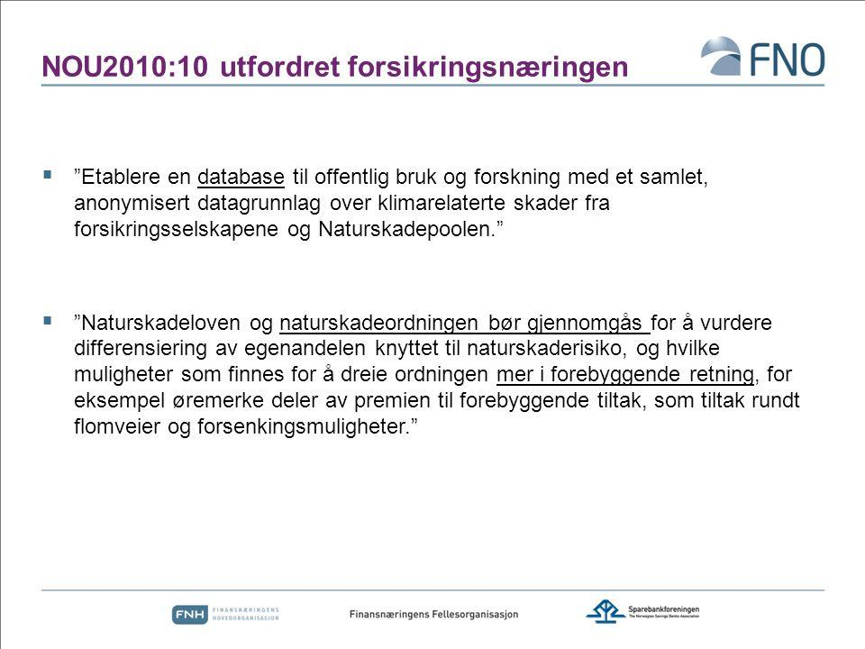 """NOU2010:10 utfordret forsikringsnæringen  """"Etablere en database til offentlig bruk og forskning med et samlet, anonymisert datagrunnlag over klimarel"""