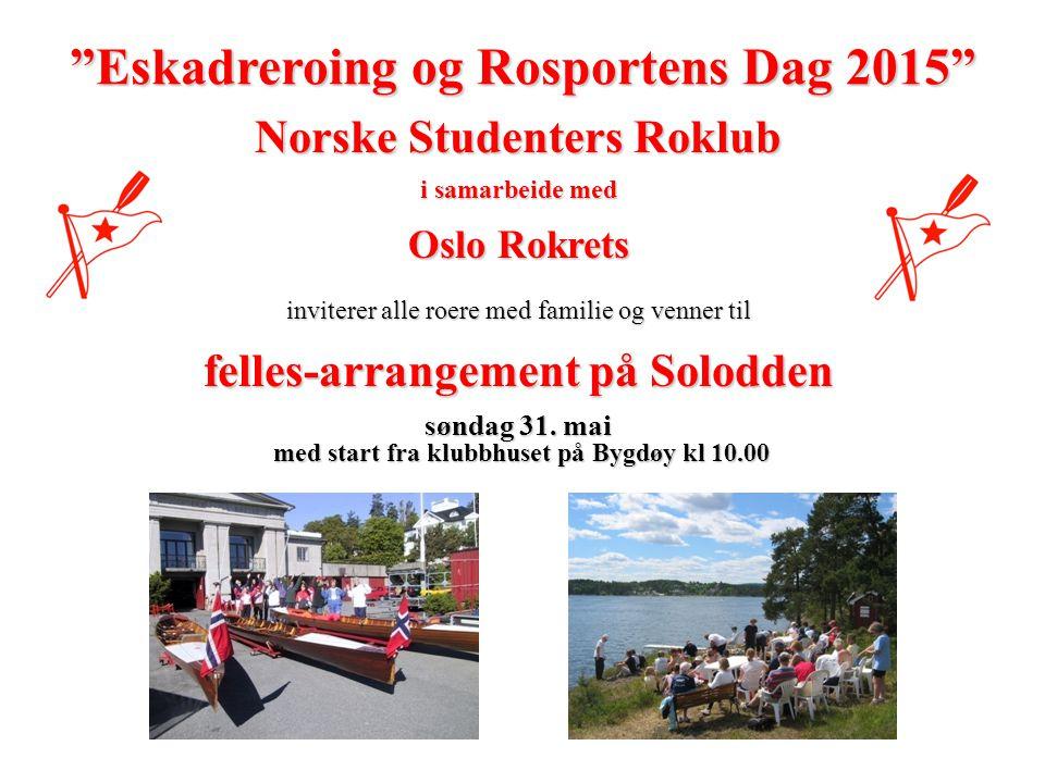 Norske Studenters Roklub i samarbeide med Oslo Rokrets inviterer alle roere med familie og venner til felles-arrangement på Solodden søndag 31.