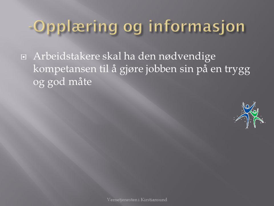  Arbeidstakere skal ha den nødvendige kompetansen til å gjøre jobben sin på en trygg og god måte Vernetjenesten i Kirstiansund