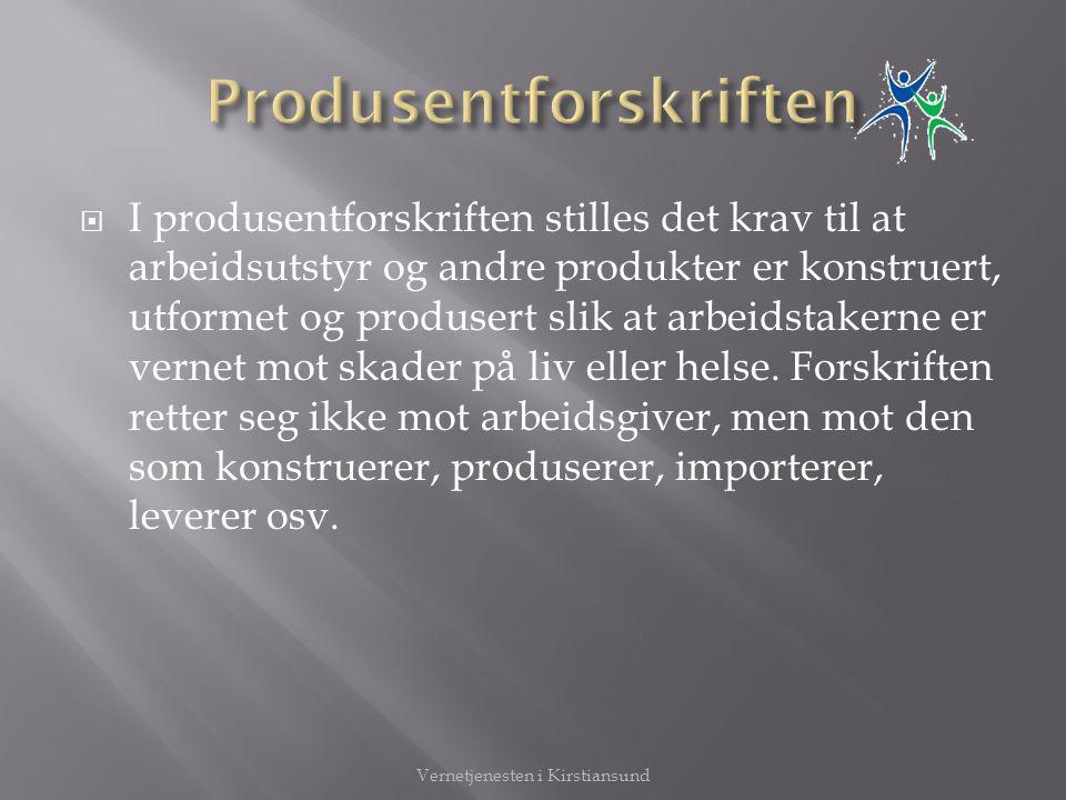  I produsentforskriften stilles det krav til at arbeidsutstyr og andre produkter er konstruert, utformet og produsert slik at arbeidstakerne er verne