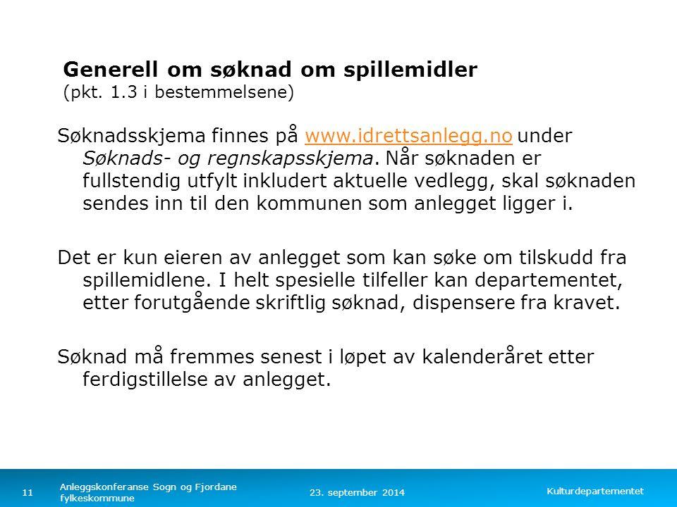 Kulturdepartementet Norsk mal: Tekst med kulepunkter – 4 vertikale bilder Generell om søknad om spillemidler (pkt. 1.3 i bestemmelsene) Søknadsskjema