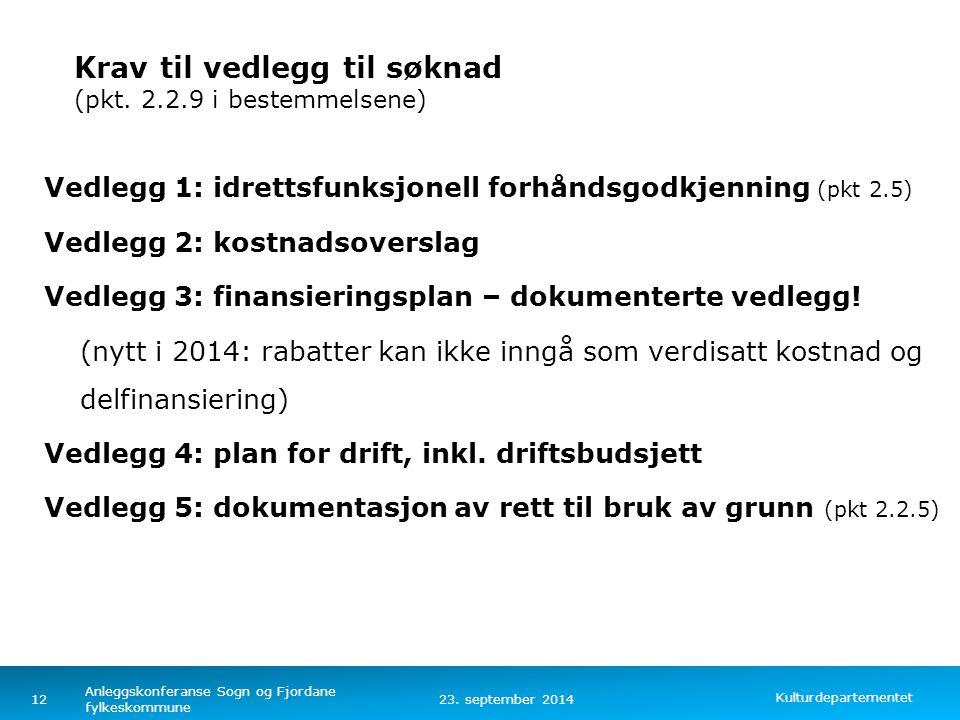 Kulturdepartementet Norsk mal: Tekst med kulepunkter – 4 vertikale bilder Krav til vedlegg til søknad (pkt. 2.2.9 i bestemmelsene) Vedlegg 1: idrettsf
