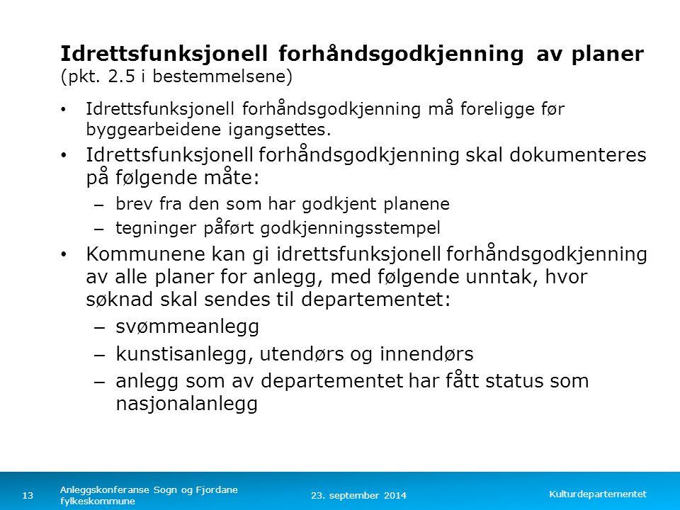 Kulturdepartementet Norsk mal: Tekst med kulepunkter – 4 vertikale bilder Idrettsfunksjonell forhåndsgodkjenning av planer (pkt. 2.5 i bestemmelsene)