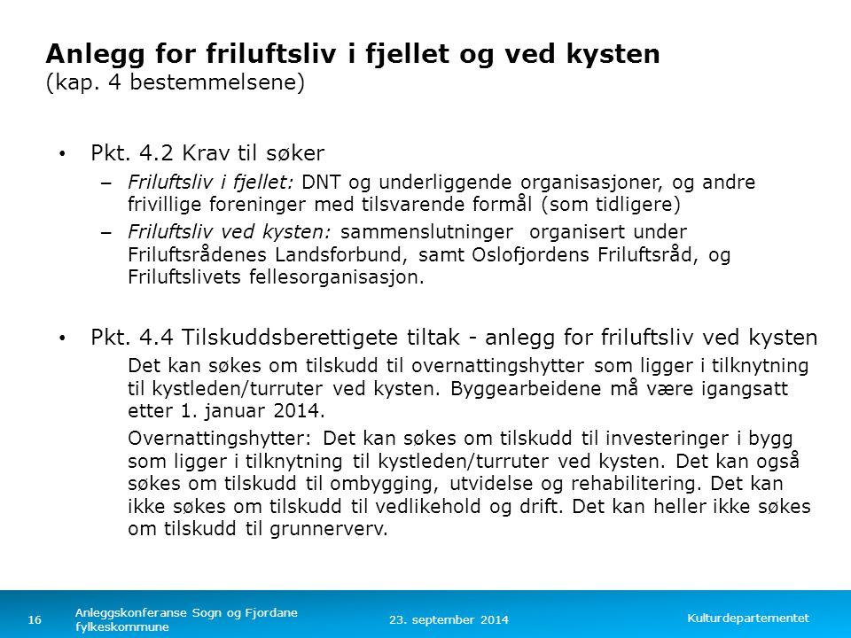 Kulturdepartementet Norsk mal: Tekst med kulepunkter – 4 vertikale bilder Anlegg for friluftsliv i fjellet og ved kysten (kap. 4 bestemmelsene) Pkt. 4