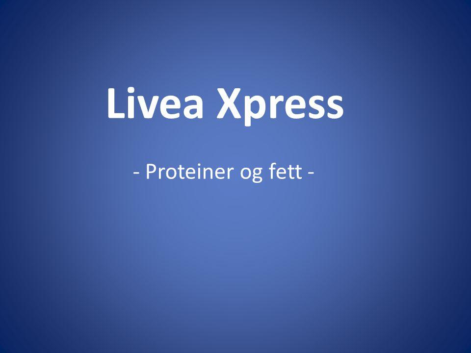 Livea Xpress - Proteiner og fett -