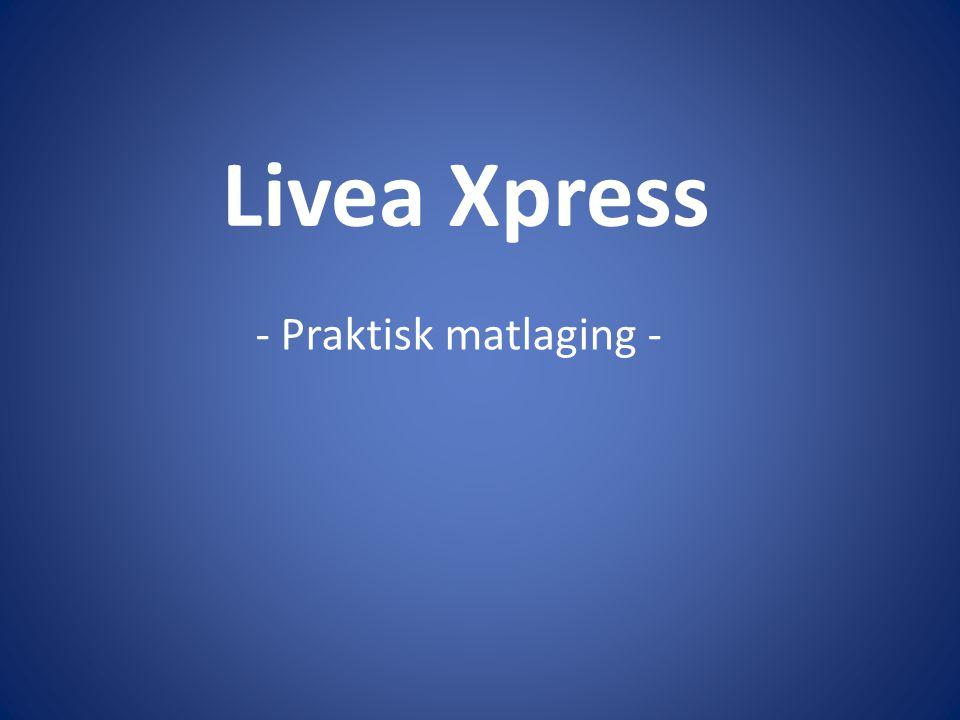 Livea Xpress - Praktisk matlaging -