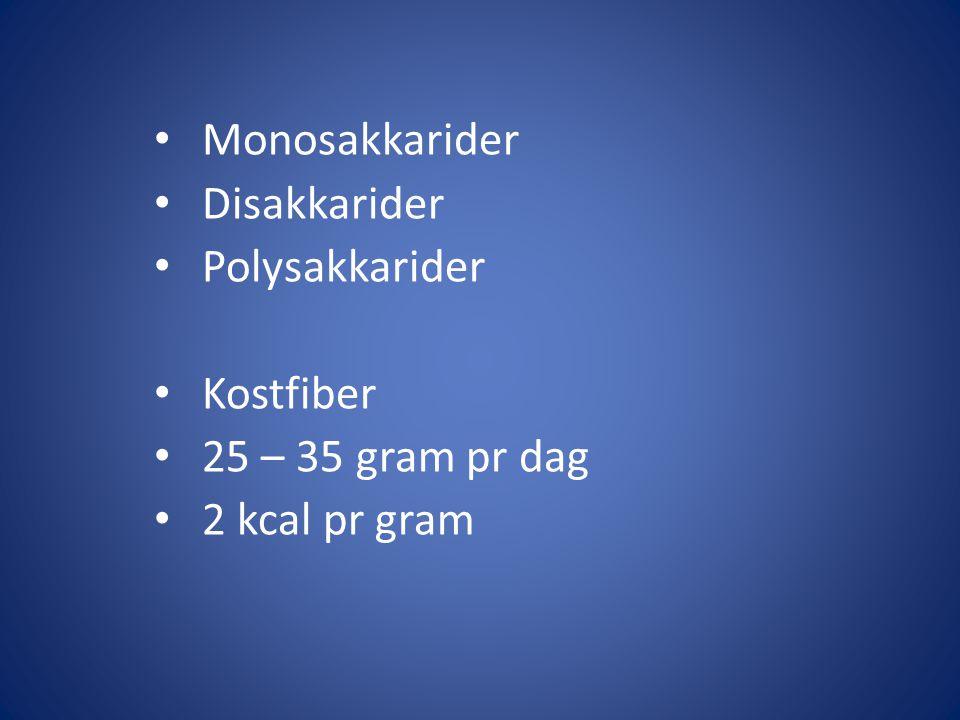 Monosakkarider Disakkarider Polysakkarider Kostfiber 25 – 35 gram pr dag 2 kcal pr gram