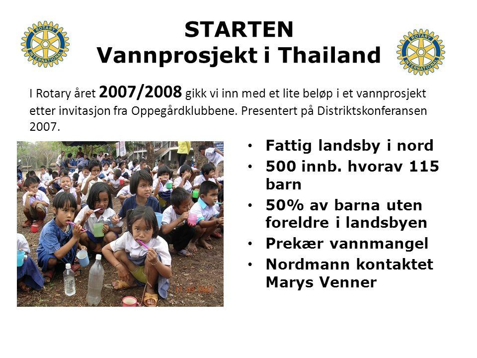 Vann til barneskole Barneskole i Dong Tong Marys Venner sponser skolen Partner: RC of Udon Thani 4 klubber: Gjersjøen, Kolbotn, Oppegård, Skjeberg Bidrag fra RF og DDF