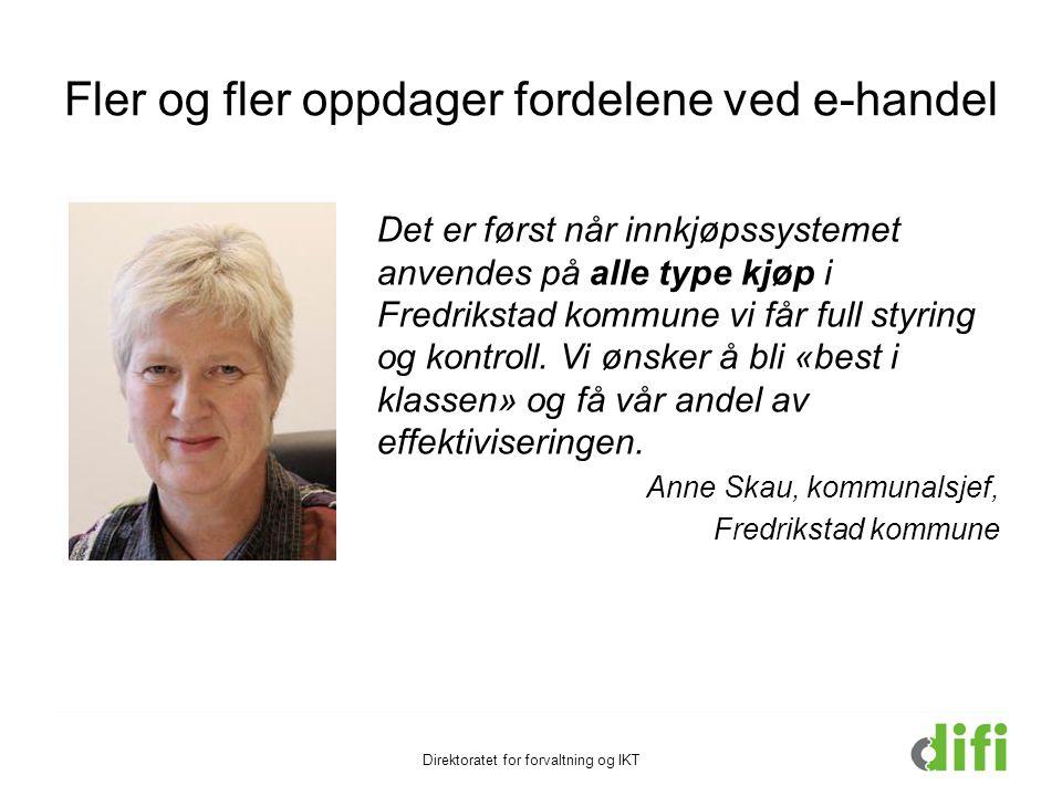 Fler og fler oppdager fordelene ved e-handel Det er først når innkjøpssystemet anvendes på alle type kjøp i Fredrikstad kommune vi får full styring og