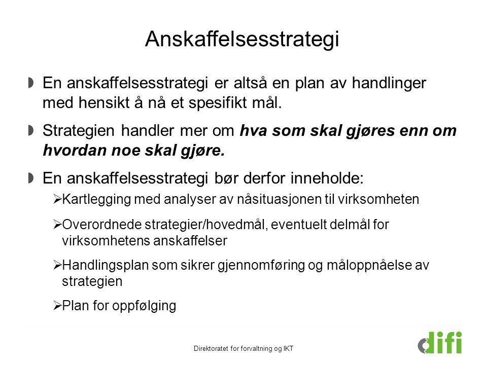 Anskaffelsesstrategi En anskaffelsesstrategi er altså en plan av handlinger med hensikt å nå et spesifikt mål. Strategien handler mer om hva som skal