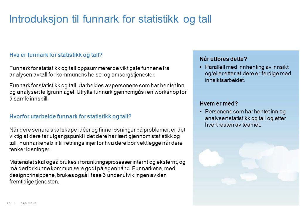 Introduksjon til funnark for statistikk og tall Hva er funnark for statistikk og tall? Funnark for statistikk og tall oppsummerer de viktigste funnene