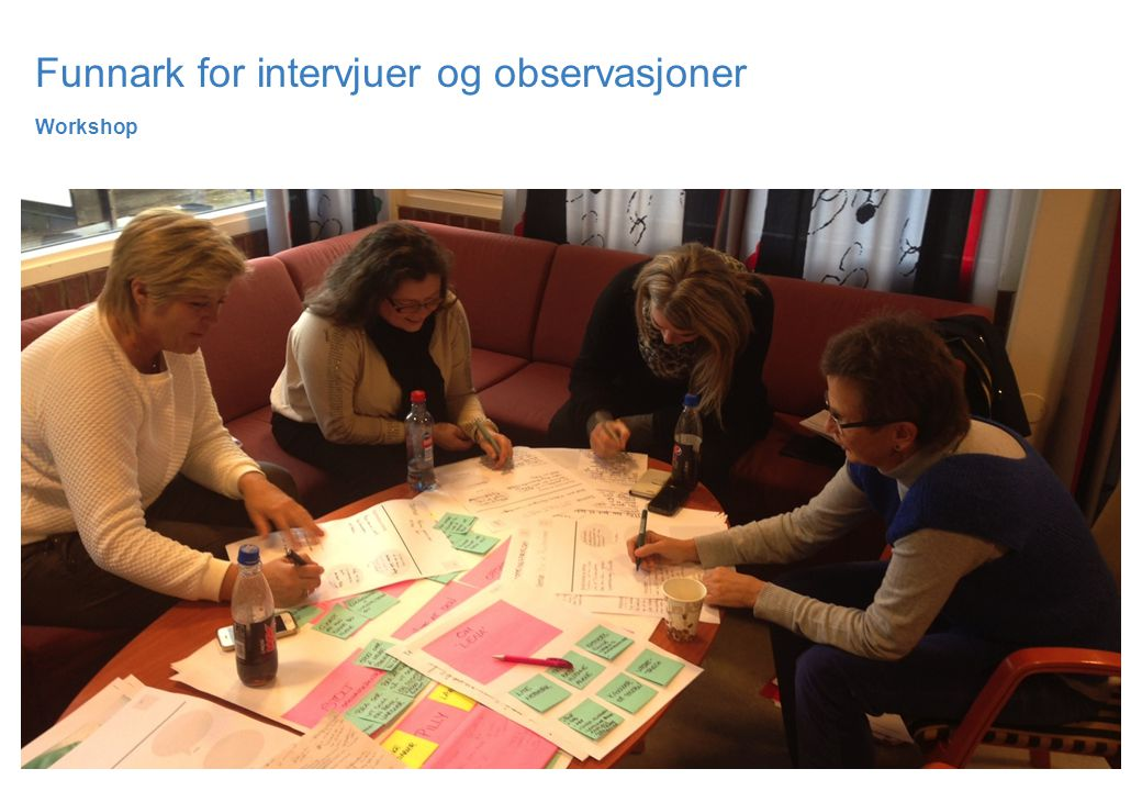 Funnark for intervjuer og observasjoner Workshop