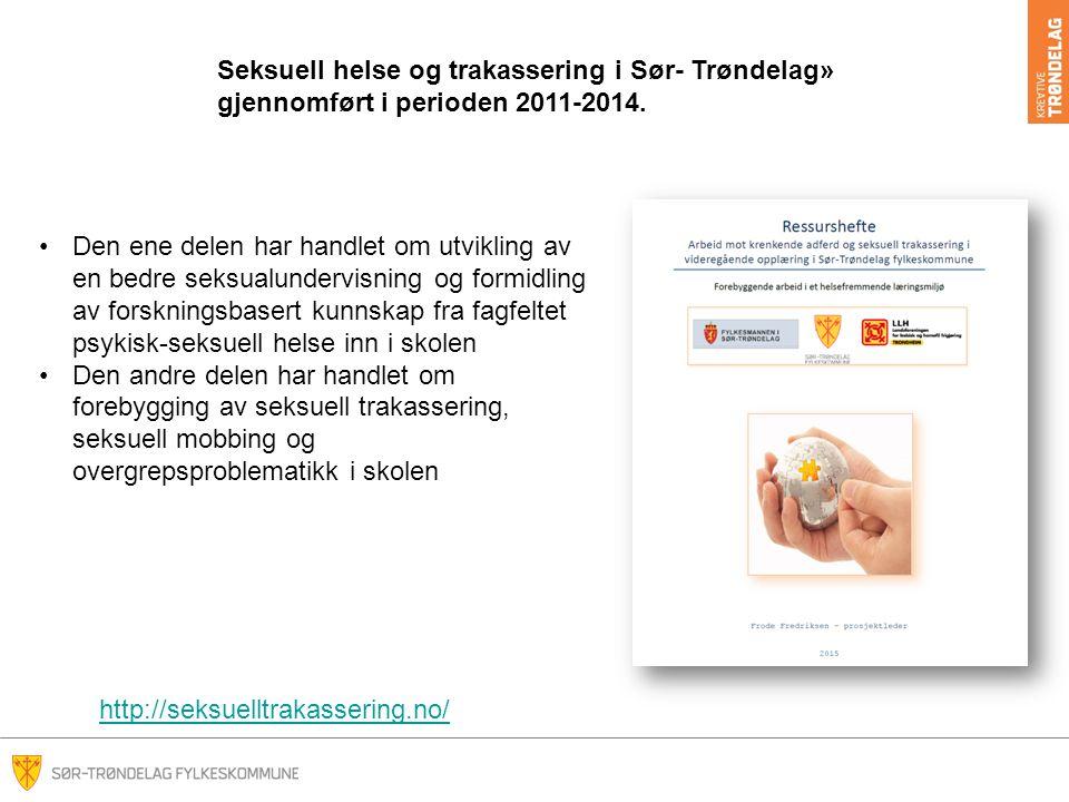 Seksuell helse og trakassering i Sør- Trøndelag» gjennomført i perioden 2011-2014.
