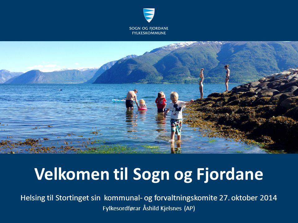 Velkomen til Sogn og Fjordane Helsing til Stortinget sin kommunal- og forvaltningskomite 27.