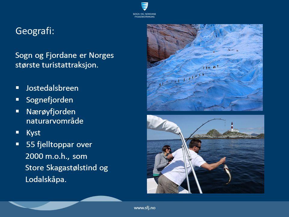 Geografi: Sogn og Fjordane er Norges største turistattraksjon.