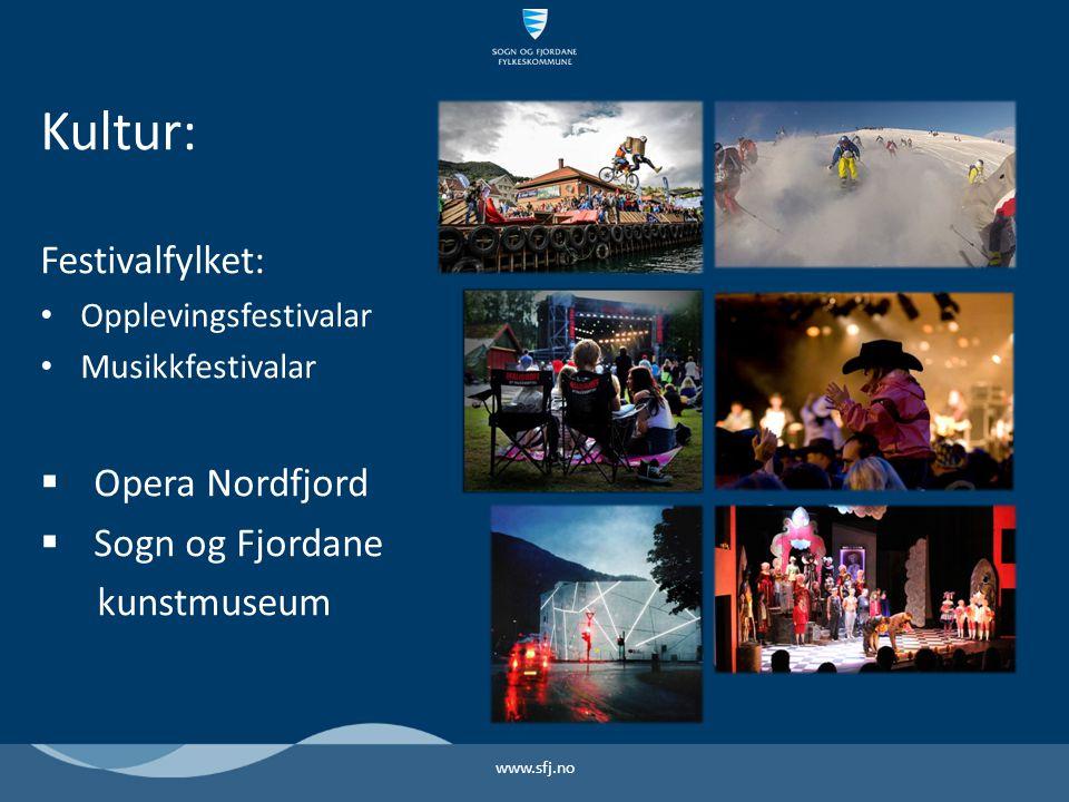Kultur: Festivalfylket: Opplevingsfestivalar Musikkfestivalar  Opera Nordfjord  Sogn og Fjordane kunstmuseum www.sfj.no