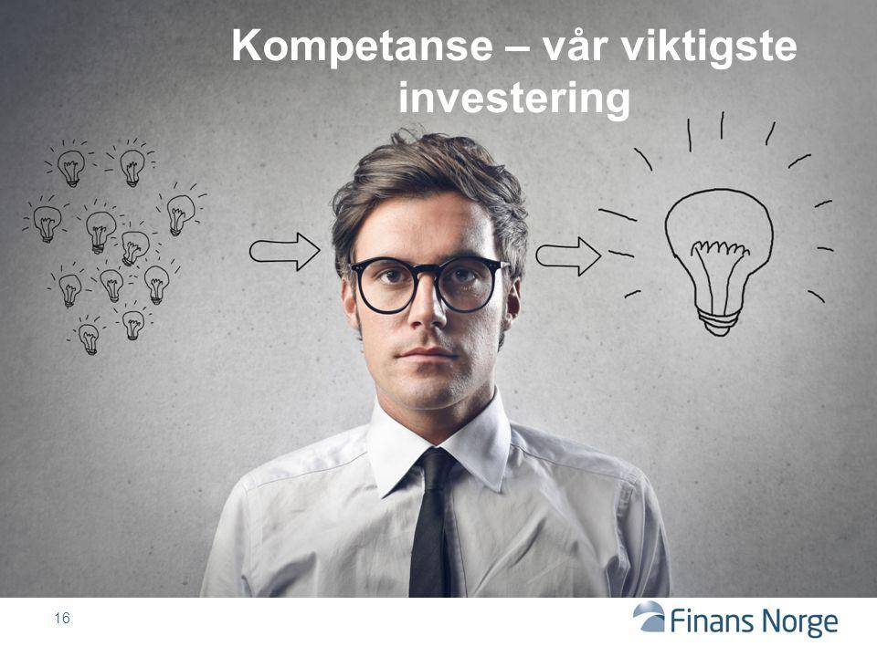 Kompetanse – vår viktigste investering 16