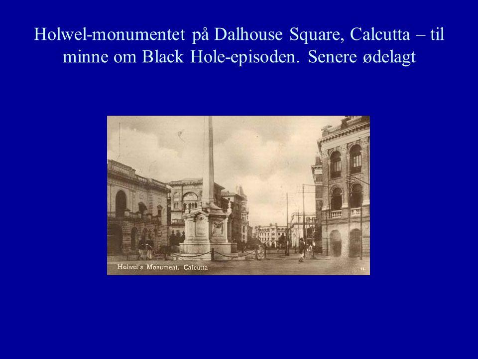 Holwel-monumentet på Dalhouse Square, Calcutta – til minne om Black Hole-episoden. Senere ødelagt