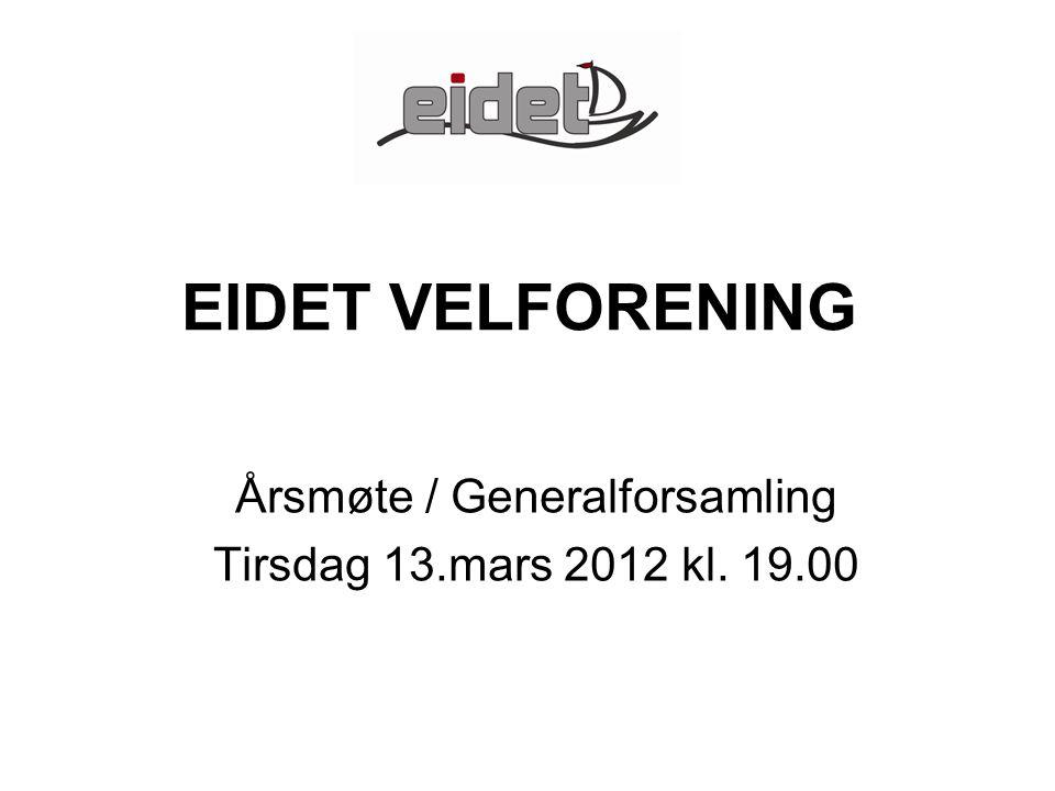 EIDET VELFORENING Årsmøte / Generalforsamling Tirsdag 13.mars 2012 kl. 19.00