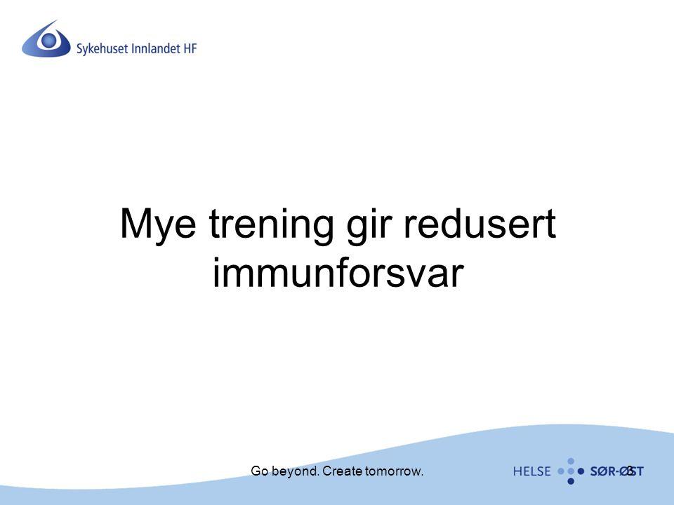 Mye trening gir redusert immunforsvar 3Go beyond. Create tomorrow.